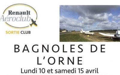 Sortie club Bagnoles de l'Orne : lundi 10 et samedi 15 Avril
